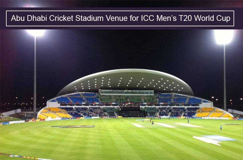 Abu Dhabi Cricket Stadium Venue for ICC Men's T20 World Cup 2021